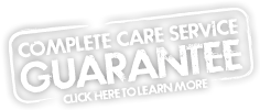 Complete Care Service Guarantee - Click Here To Learn More
